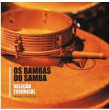 Os Bambas do Samba - Seleção Essencial Grandes Sucessos (CD) - Os Bambas Do Samba