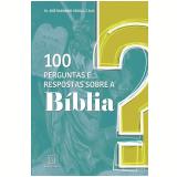 100 Perguntas e Respostas Sobre a Bíblia - Pe. Enio José Rigo