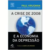 A Crise de 2008 e a Economia da Depressão - Paul Krugman