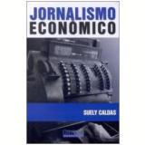 Jornalismo Econômico - Suely Caldas
