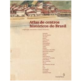 Atlas de Centros Históricos do Brasil - Isabelle Cury, Cristina Cairo, Berthilde Moura Filha ...