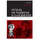 Stálin, os Nazistas e o Ocidente - Laurence Rees