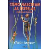 Como Nasceram as Estrelas - Clarice Lispector