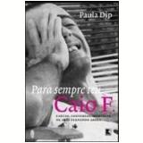 Para Sempre Teu, Caio F. - Paula Dip