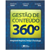 Gest�o de Conte�do 360� - Carlos Eduardo Franco, Jos� Cl�udio C. Terra, Marcelo Lu�s B. Santos