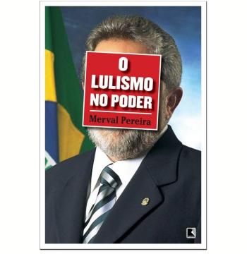 O Lulismo no Poder