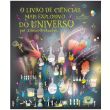 O Livro de Ciências Mais Explosivo do Universo - Claire Watts