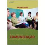 Técnicas Eficazes De Comunicação Para A Educação Infantil - Mary Arnold
