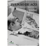 Pulmão de Aço  - Eliana Zagui