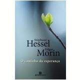 O Caminho da Esperança  - Edgar Morin, Stéphane Hessel