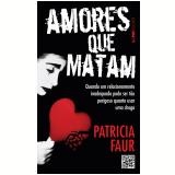 Amores que Matam - Patrícia Faur