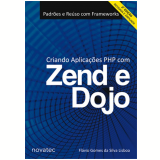 Criando Aplicações PHP com Zend e Dojo - Flavio Gomes da Silva Lisboa