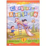 Crescer Com Alegria E Fé - 1º Ano - Ensino Fundamental I - Glair Arruda E Ednilce Duran