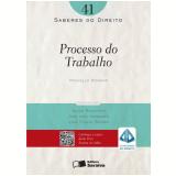Processo do Trabalho (Vol. 41) - Alice Bianchini, Luiz Gomes, Michelle Borges