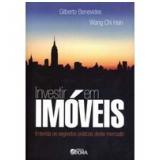 Investir Em Imóveis - Wang Chi Hsin, Gilberto Benevides