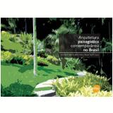 Arquitetura Paisagistica Contemporanea No Brasil - Ivete Farah, Mônica Bahia Schilee, Raquel Tardin