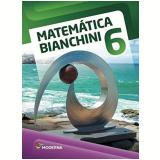 Matemática Bianchini - 6º Ano - Edwaldo Bianchini