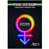 """Trans-Identidade"" - Giann Lucca Interdonato, Marisse Costa De Queiroz"