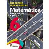 Matemática - Compreensão e Prática - 6º Ano - Enio Silveira, Cláudio Marques