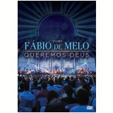 Padre Fábio de Melo - Queremos Deus (DVD) - Padre Fábio de Melo