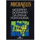 Michaelis Moderno Dicionário da Língua Portuguesa - Walter Weiszflog