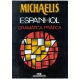 Michaelis Espanhol: Gramática Prática - Miguel Angel V. Regueiro