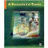 A Bicicleta e o Tempo - Ana Raquel, Antonella Catinari