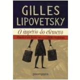 O Império do Efêmero (Edição de Bolso) - Gilles Lipovetsky