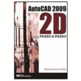 Autocad 2009 2D Passo a Passo - Magval Nunes de Melo