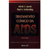 Tratamento Clinico da Aids - Merle A. Sande, P.a Volberding