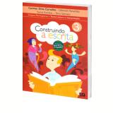 Construindo A Escrita - Textos, Leitura E Interpreta��o - 3� Ano - Ensino Fundamental I - Carmen Silvia Carvalho, D�borah Panach�o, Sarina Kutnikas ...