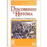 Idade Moderna e Contempor�nea (9� Ano) - 8� S�rie - Umberto Dellamonica, Elio Bonifazi