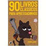 90 Livros Clássicos para Apressadinhos