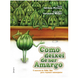 Como Deixei de Ser Amargo - Adriana Moreira
