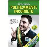 Politicamente Incorreto - Danilo Gentili