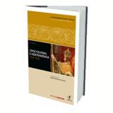 Crise Colonial e Independ�ncia 1808-1830 (Vol. 1) - Alberto da Costa e Silva, Rubens Ricupero, L�cia Bastos Pereira das Neves