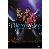 Victor & Leo - Ao Vivo em Floripa (DVD) - Victor e Leo
