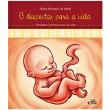 O Despertar Para a Vida (Vol.1) - Eliana Marcello de Felice