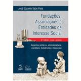 Fundaçoes, Associaçoes E Entidades De Interesse Social - Aspectos Juridicos, Administrativos .... - Jose Eduardo Sabo Paes
