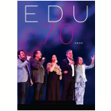Edu 70 Anos (DVD) -