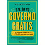 O Mito do Governo Grátis (Ebook) - Paulo Rabello de Castro