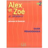Alex Et Zoe Et Compagnie 2 - Guide Pedagogique - Colette Samson