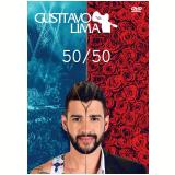 Gusttavo Lima - 50/50 (DVD) - Gusttavo Lima
