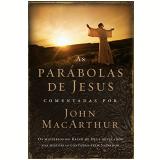 As Parábolas De Jesus Comentadas Por John Macarthur - Markus Hediger