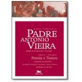 Obra Completa Padre António Vieira (tomo 4, Vol. 4) - Antônio Vieira