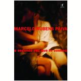 A Segunda Vez que Te Conheci - Marcelo Rubens Paiva