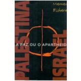 Palestina / Israel: a Paz ou o Apartheid - Marwan Bishara