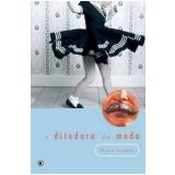 A Ditadura da Moda - Nina Lemos
