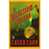 O Secret�rio Italiano - Caleb Carr