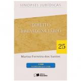 Direito Previdenciário (Vol. 25) - Marisa Ferreira dos Santos